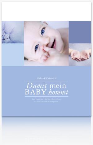 Damit mein Baby kommt Kinderwunsch Buch Nadine Ballmer